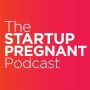 Artwork for Both Co-Founders Pregnant? How Pregnancy Can Move Business Forward With Elena Rue and Catherine Orr