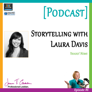 Personal Branding for the LGBTQ Professional - #006: Expert Interview with Laura Davis, Yahoo! News [Podcast]