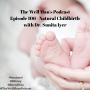 Artwork for Episode 106 - Natural Childbirth with Dr. Sunita Iyer, ND