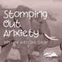 Artwork for Stomping out Anxiety: Interview with Caris Snider