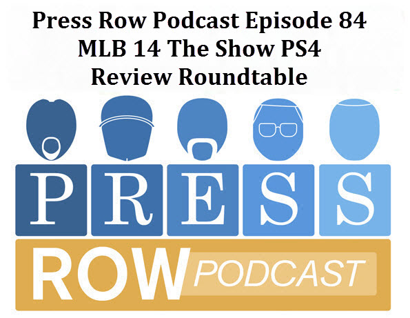 Press Row Podcast – MLB 14 The Show PS4 Review Roundtable