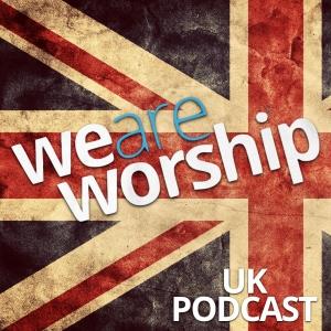 WeAreWorship UK Podcast