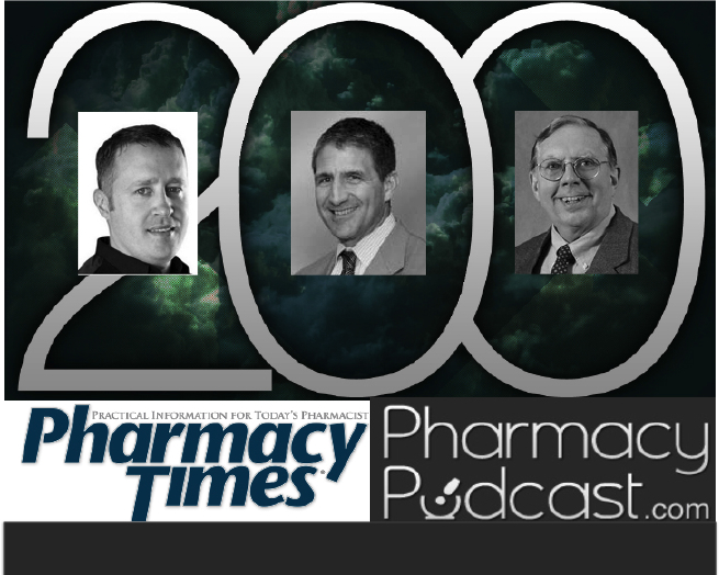 Pharmacy Podcast & Pharmacy Times join Forces: Pharmacy Podcast Episode 200