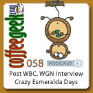 CG Podcast 058 - Post WBC, Radio and Esmeralda