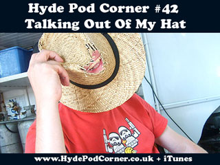Hyde Pod Corner # 42 - Talking Out Of My Hat
