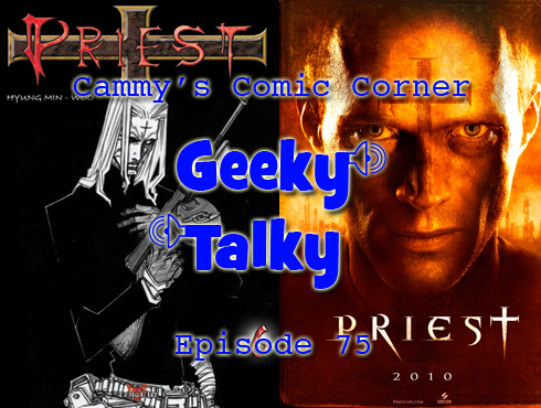 Cammy's Comic Corner - Geeky Talky - Episode 75