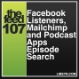 Artwork for 107 Facebook Listeners, Mailchimp and Podcast Apps Episode Search