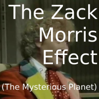 The Zack Morris Effect (The Mysterious Planet)
