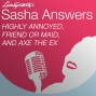 Artwork for Sasha Answers: Highly Annoyed, Friend or Maid, and and Axe the Ex