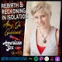Artwork for Rebirth & Reckoning in Isolation w/ Amy Jo Goddard- Ep 128