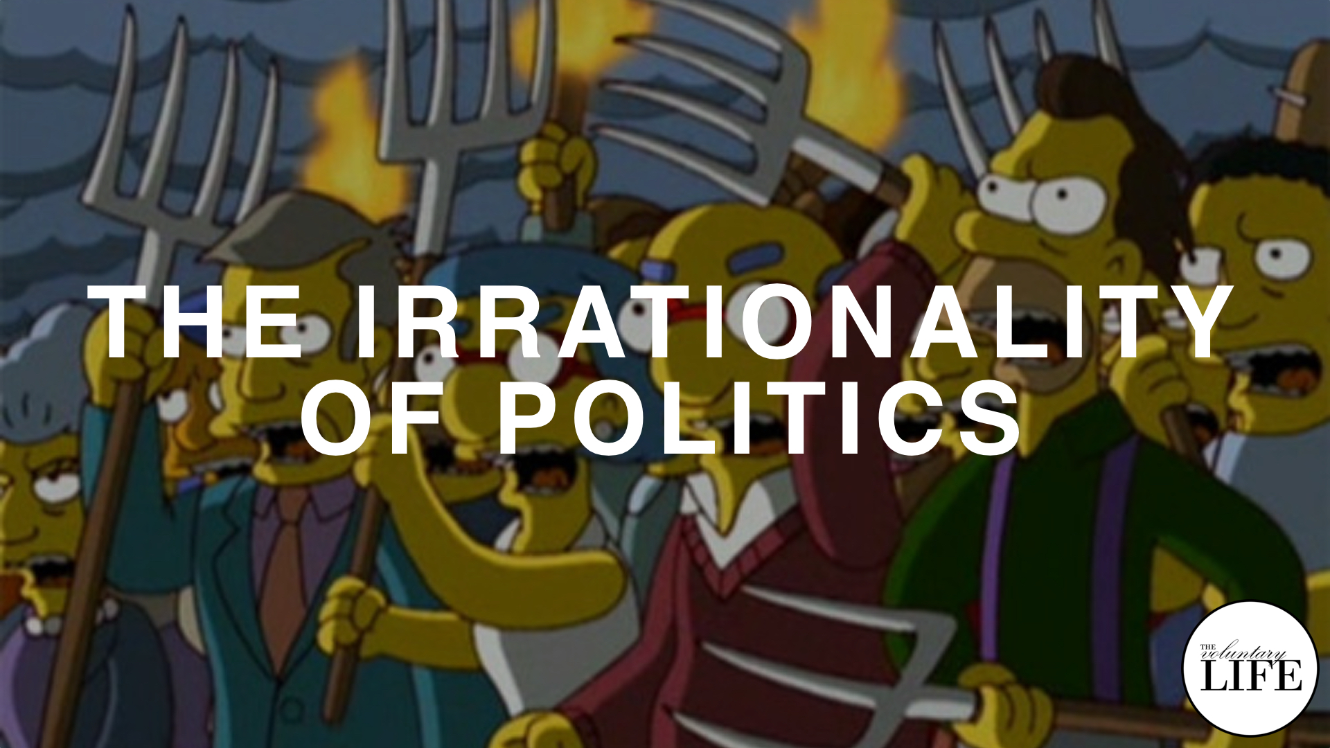 261 Thinking Rationally Part 7: The Irrationality Of Politics