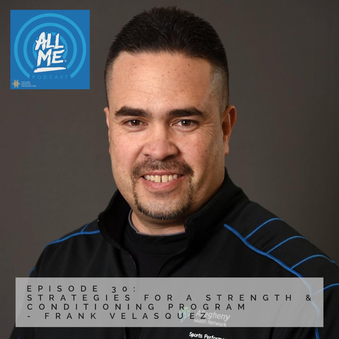 Episode 30: Strategies for a Strength & Conditioning Program - Frank Velasquez