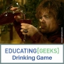 Artwork for EG Drinking Game S4 E12 - A Game Of Thrones