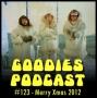 Artwork for Goodies Podcast 123 - Merry Xmas 2012