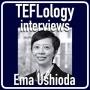 Artwork for TEFL Interviews 45: Ema Ushioda on Motivation