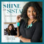 Artwork for Shine On, Sista! Episode 039: Learn how to Overcome, Persevere and Reboot Your Radiance with Cydney Mar