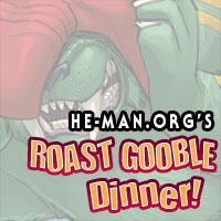 Episode 076 - He-Man.org's Roast Gooble Dinner