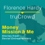 Artwork for MMM008: Florence Hardy with truCrowd | Stories from Social Entrepreneurs