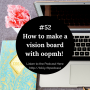 Artwork for #52: How To Create A Vision Board With Oopmh