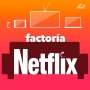Artwork for #07 Factoria Netflix con Alberto Carlier