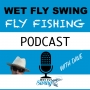 Artwork for WFS 095 - Fly Fishers International with Len Zickler - Mel Krieger, Casting Awards, Learning Center, Orvis, PHWFF, Dire Straits
