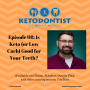 Artwork for Ketodontist Podcast: Episode 08- Is Keto Good for Your Teeth?