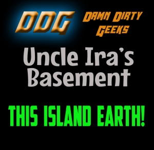 Uncle Ira's Basement: THIS ISLAND EARTH