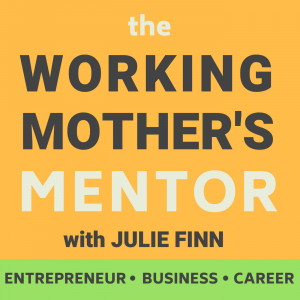the Working Mother's Mentor Podcast