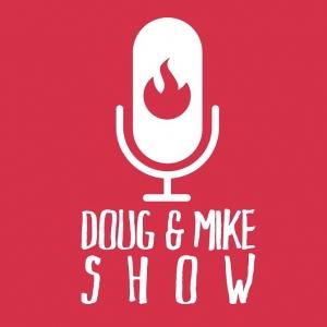 The Doug & Mike Show
