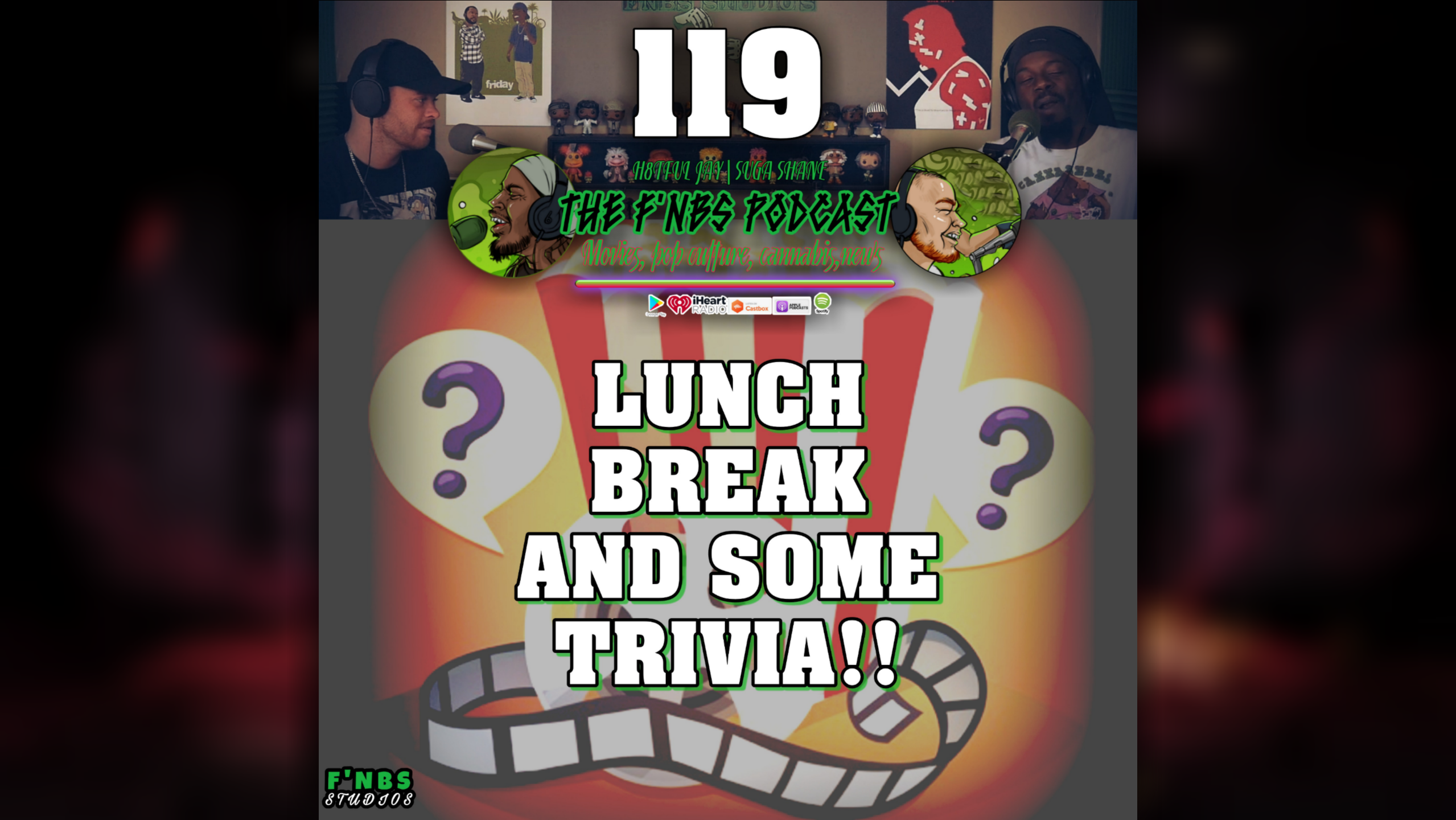 Artwork for THE F'NBS PODCAST EP. 119 | LUNCH BREAK AND SOME TRIVIA!!!