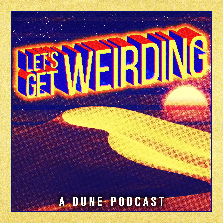 Let's Get Weirding: A Dune Podcast show art