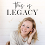 Artwork for This Is Legacy: Messaging, Marketing & Motherhood for Women Business Owners