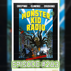 Monster Kid Radio #283 - The Giant Spider Invasion with Tony Wendel
