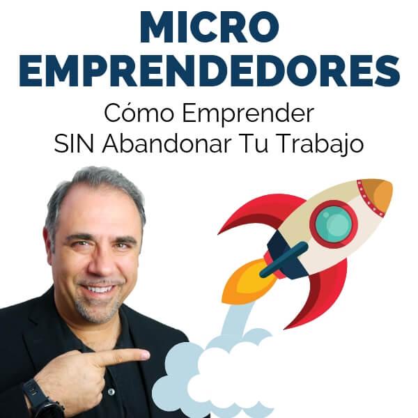 Micro Emprendedores: Cómo Emprender Sin Abandonar Tu Trabajo