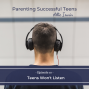 Artwork for PST10: What To Do When Your Teens Won't Listen