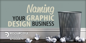 Naming Your Graphic Design Business - RD041
