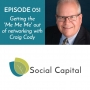Artwork for 051: Getting the 'Me Me Me' out of Networking with Craig Cody