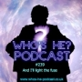 Artwork for Who's He? Podcast #239 And I'll light the fuse