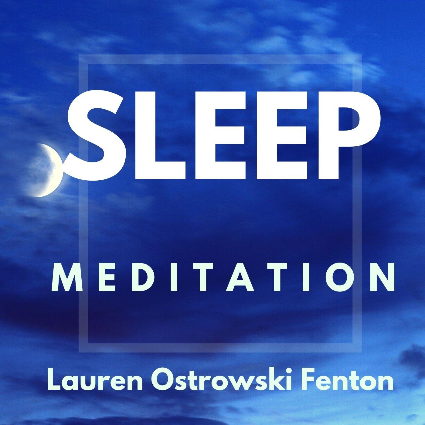SLEEP MEDITATION with Lauren Ostrowski Fenton show art