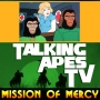 Artwork for TALKING APES TV: Mission Of Mercy