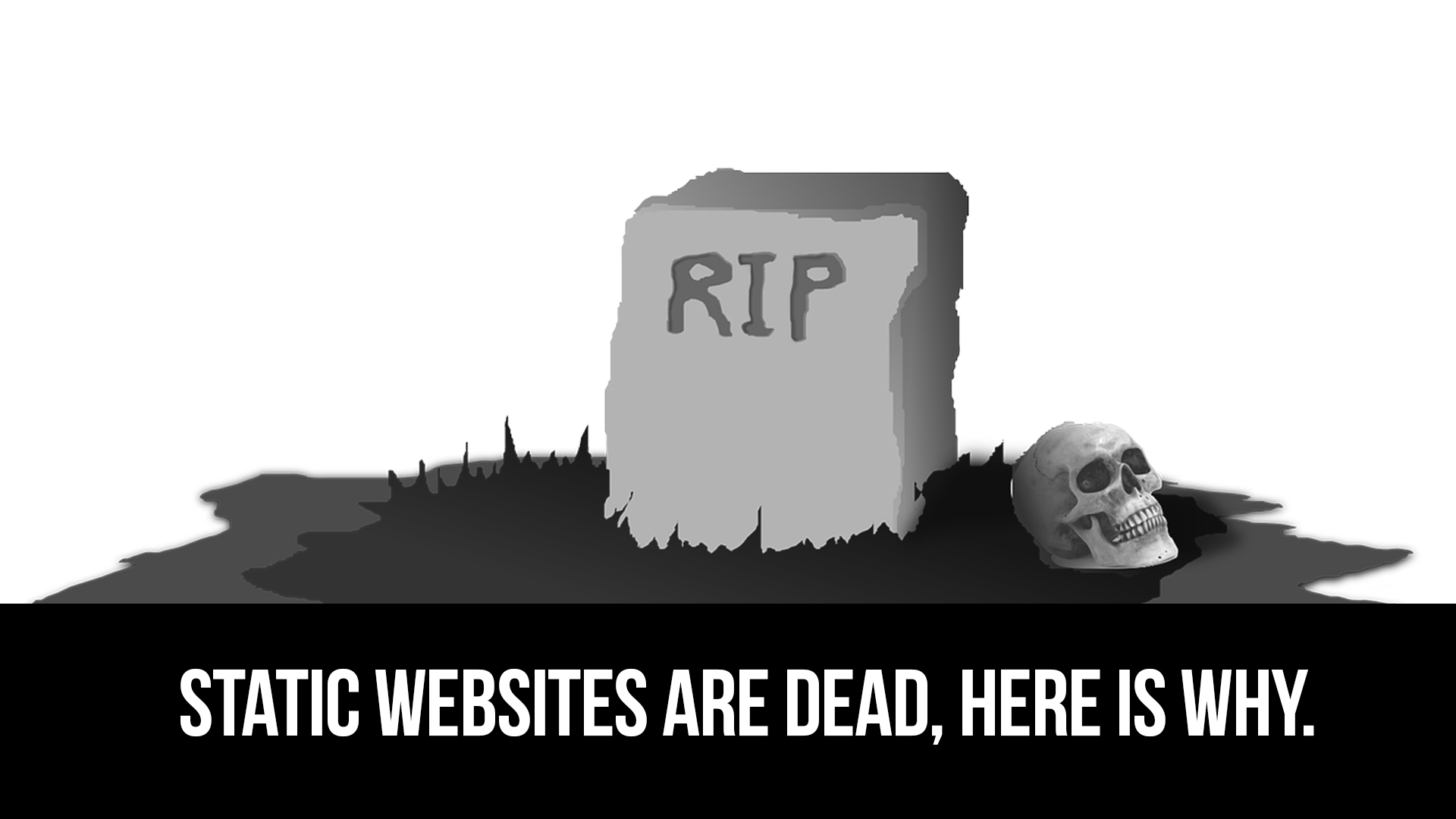 Static websites are dead, find out why.