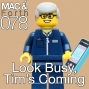 Artwork for The Mac & Forth Show 078 - Look Busy, Tim's Coming