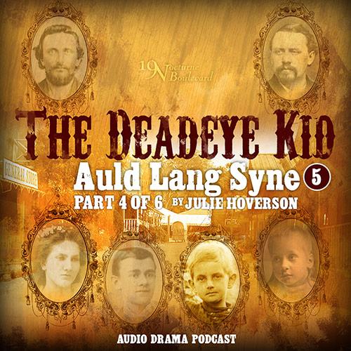 """Deadeye Kid """"Auld Lang Syne"""" episode 4"""