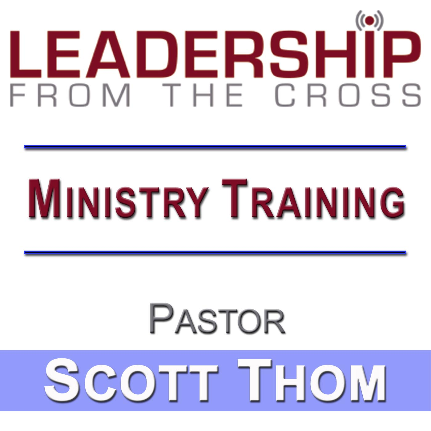 Leadership From The Cross   Ministry Training   Scott Thom show art