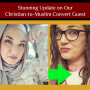 Artwork for A Stunning Update on Our Christian-to-Muslim Convert Guest