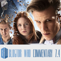 Doctor Who 7.4 - Blogtor Who Commentary