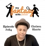 Artwork for My Fantasy Wife Ep. #164 with comedian guest CHELSEA SHORTE!