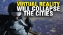 Artwork for Virtual Reality will COLLAPSE the cities