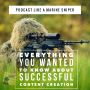 Artwork for How To Create Content Like A Sniper