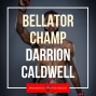Artwork for Darrion Caldwell returns to Raleigh to play golf and talk Bellator MMA - NCS27